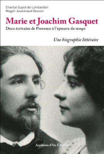 MARIE ET JOACHIM GASQUET DEUX ÉCRIVAINS DE PROVENCE À L'ÉPREUVE DU TEMPS